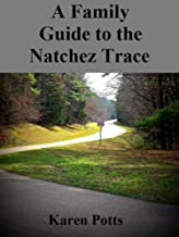 A Family Guide to the Natchez Trace
