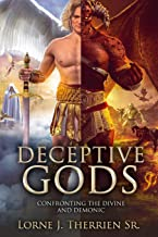 Deceptive Gods: Confronting the Divine and Demonic (Full Circle Path)
