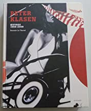 PETER KLASEN: OEUVRES, 1959-2009 / Peter Klasen: Works, 1959-2009