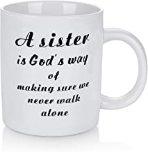 Sisters Gifts from Sisters Coffee Mug A Sister is God's Way of Making Sure We Walk Alone Thanksgiving Birthday Gifts for S...