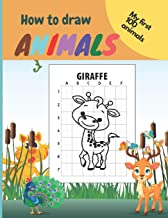My First How To Draw Animals: Easy Step By Step Drawings For Kids Aged 3-8 Fun For Boys And Girls