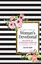 Every Single Woman's Devotional: 30 Days of Strategic Prayer to Change Your Life