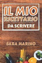 Ricettario Da Scrivere: Il Mio Quaderno Ricette con Sommario (Italian Edition)