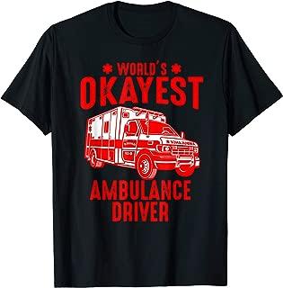 Funny World's Okayest Ambulance EMT Driver Tshirt Men Women
