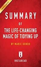 Summary of The Life-Changing Magic of Tidying Up: by Marie Kondo | Includes Analysis