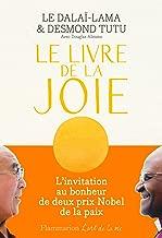 Le Livre de la joie. Le bonheur durable dans un monde en mouvement (L'art de la vie) (French Edition)