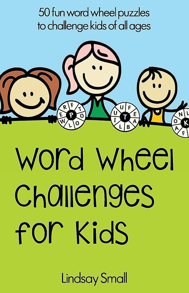 くま栄養不利Word Wheel Challenges for Kids: 50 Fun Word Wheel Puzzles to Challenge Kids of All Ages