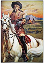 WF Cody Poster 1910 NThe Farewell ShotPositively The Last Appearance Of Col WF Cody (In The Saddle) A 1910 Poster For Buffalo Bill CodyS Wild West Show Poster Print by (24 x 36)