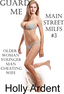 Guard Me (Older Woman/Younger Man Cheating Wife) (Main Street MILFs Book 3)