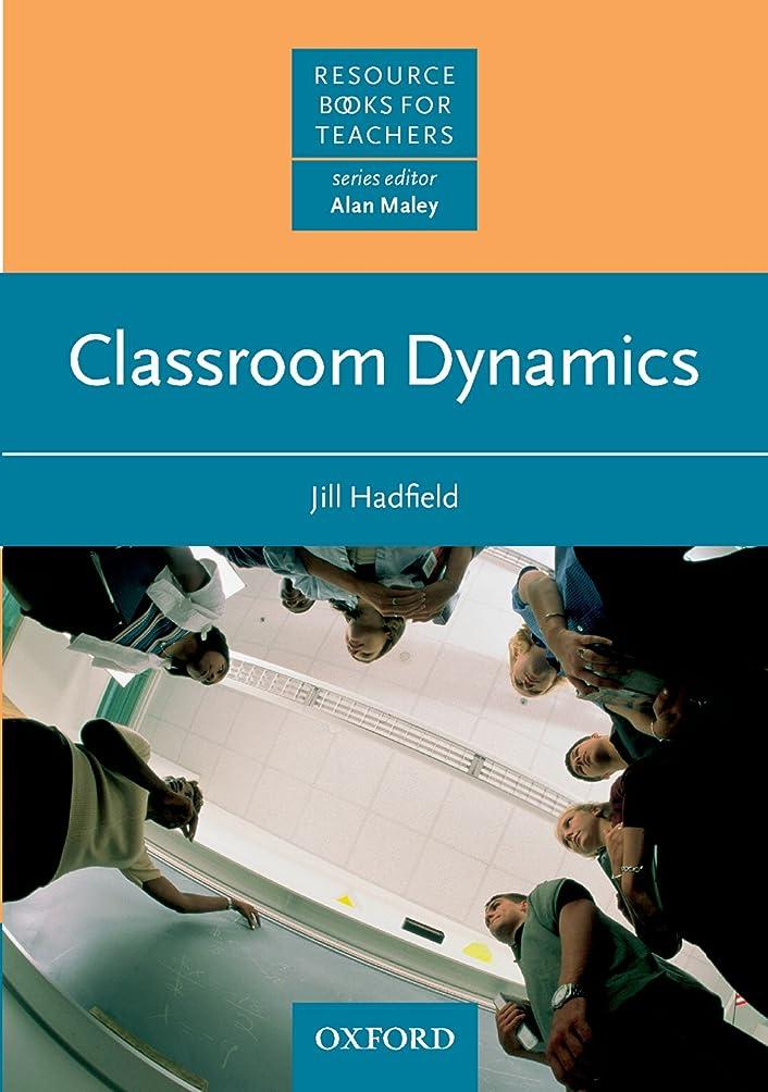 セメント要求辞任Classroom Dynamics - Resource Books for Teachers (English Edition)