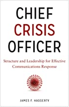 Chief Crisis Officer: Structure and Leadership for Effective Communications Response
