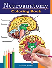 Neuroanatomy Coloring Book: Incredibly Detailed Self-Test Human Brain Coloring Book for Neuroscience | Perfect Gift for Medical School Students, Nurses, Doctors and Adults PDF