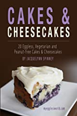 Cakes & Cheesecakes: 20 Eggless, Vegetarian and Peanut-free Cakes & Cheesecakes Kindle Edition