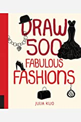 Draw 500 Fabulous Fashions: A Sketchbook for Artists, Designers, and Doodlers Paperback
