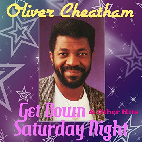 Get Down Saturday Night Other Hits By Oliver Cheatham On Amazon Music Amazon Com