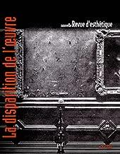 Nouvelle revue d'esthétique, N° 8/2011 : La disparition de l'oeuvre