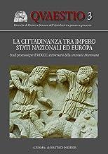 La Cittadinanza Tra Impero, Stati Nazionali Ed Europa: Studi Promossi Per Il MDCCC Anniversario Della Constitutio Antonini...