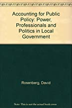 Accounting for Public Policy: Power, Professionals and Politics in Local Government