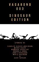 Vagabond 003: Dinosaur Edition