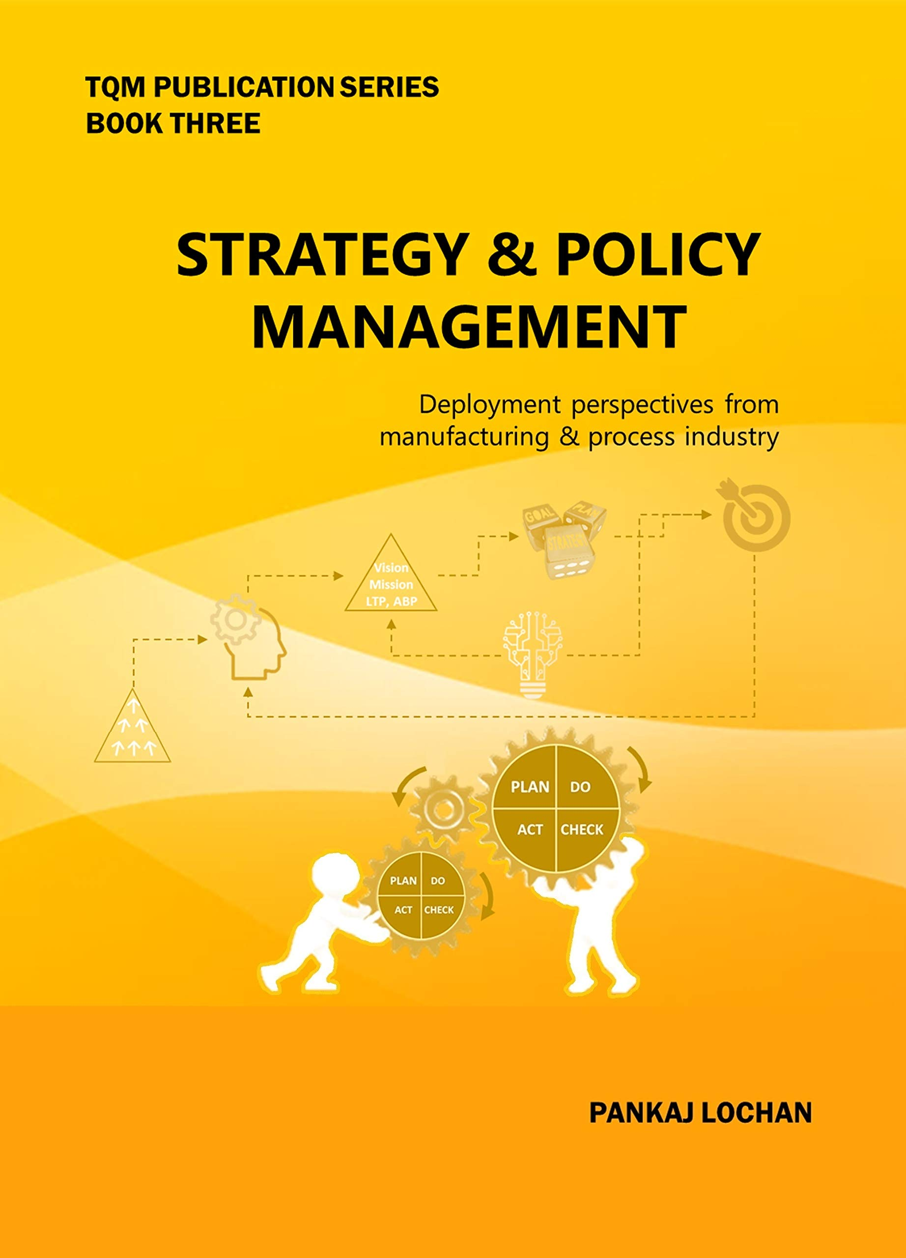 STRATEGY & POLICY MANAGEMENT (TQM Publication Series)