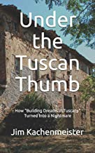 Under the Tuscan Thumb: How