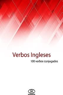 Verbos ingleses: 100 verbos conjugados (Spanish Edition)