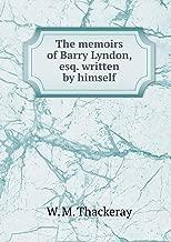 The Memoirs of Barry Lyndon, Esq. Written by Himself