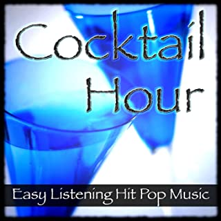 Cocktail Hour - Easy Listening Hit Music