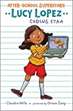 Lucy Lopez: Coding Star (After-School Superstars)