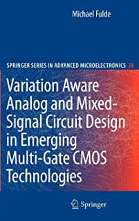 Variation Aware Analog and Mixed-Signal Circuit Design in Emerging Multi-Gate CMOS Technologies (Springer Series in Advanced Microelectronics)