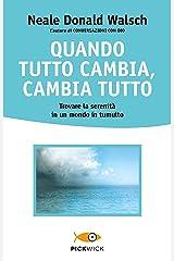 Quando tutto cambia, cambia tutto (Italian Edition) Format Kindle