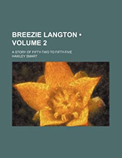 Breezie Langton (Volume 2); A Story of Fifty-Two to Fifty-Five