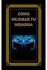 COMO MEJORAR TU MEMORIA: Claves para fortalecer tu memoria al máximo! (EL PODER DE LA MENTE nº 5) (Spanish Edition) Kindle Edition