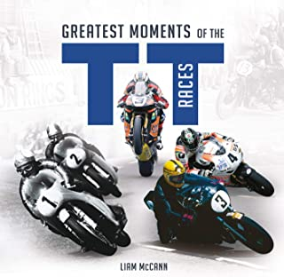 Greatest Moments of the TT Races (English Edition)