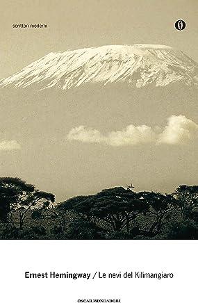Le nevi del Kilimangiaro (Oscar scrittori moderni Vol. 1715)