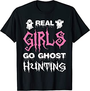 Real Girls Go Ghost Hunting - Ghost Hunters Gift T-Shirt