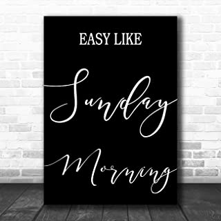 Black Easy Like Sunday Morning Song Lyric Art Music Quote Gift Poster Print