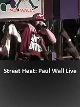 Street Heat: Paul Wall Live