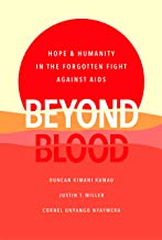 Beyond Blood: Hope and Humanity in the Forgotten Fight Against AIDS