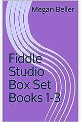 Fiddle Studio Box Set Books 1-3 Kindle Edition