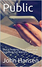 Public: She is making their game real by telling her friends - and his. (English Edition)