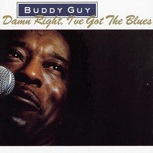 Resultado de imagen de Buddy Guy Damn Right, I've Got the Blues