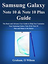 Samsung Galaxy Note 10 & Note  10 Plus Guide: The Basic and Advance User Guide to Help You  Customize Your Samsung Galaxy Note 10 & Note 10  Plus and Make it 10x Better