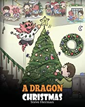 A Dragon Christmas: Help Your Dragon Prepare for Christmas. A Cute Children Story To Celebrate The Most Special Day of The...