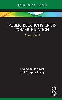 Public Relations Crisis Communication: A New Model