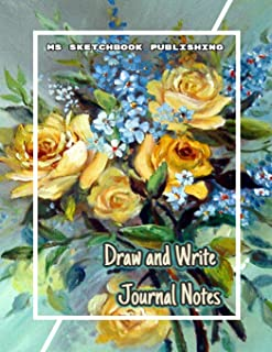 Draw and Write Journal Notes: Writing, Drawing and Sketchbook Journal, Art Notebook for Adults, Kids, Boys or Girls…(8.5x11 Inches, Beautiful Oil ... Writing, Drawing, Sketching and Doodling (V1)