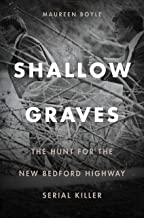 Shallow Graves: The Hunt for the New Bedford Highway Serial Killer