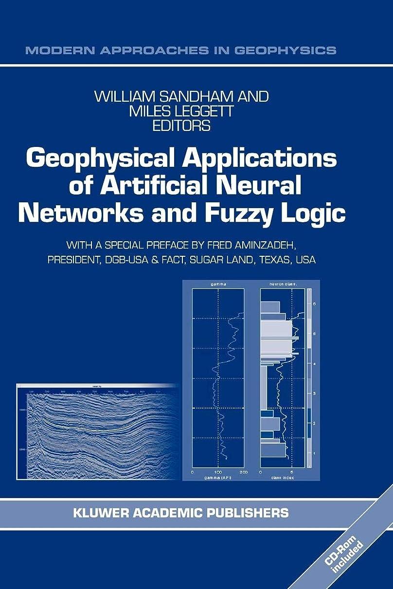 切り離す大騒ぎ大脳Geophysical Applications of Artificial Neural Networks and Fuzzy Logic (Modern Approaches in Geophysics)