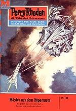 "Perry Rhodan 128: Mörder aus dem Hyperraum: Perry Rhodan-Zyklus ""Die Posbis"" (Perry Rhodan-Erstauflage) (German Edition)"