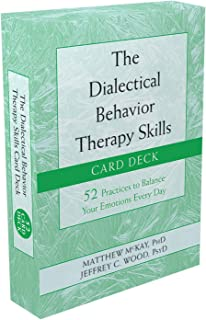 The Dialectical Behavior Therapy Skills Card Deck: 52 Practices to Balance Your Emotions Every Day